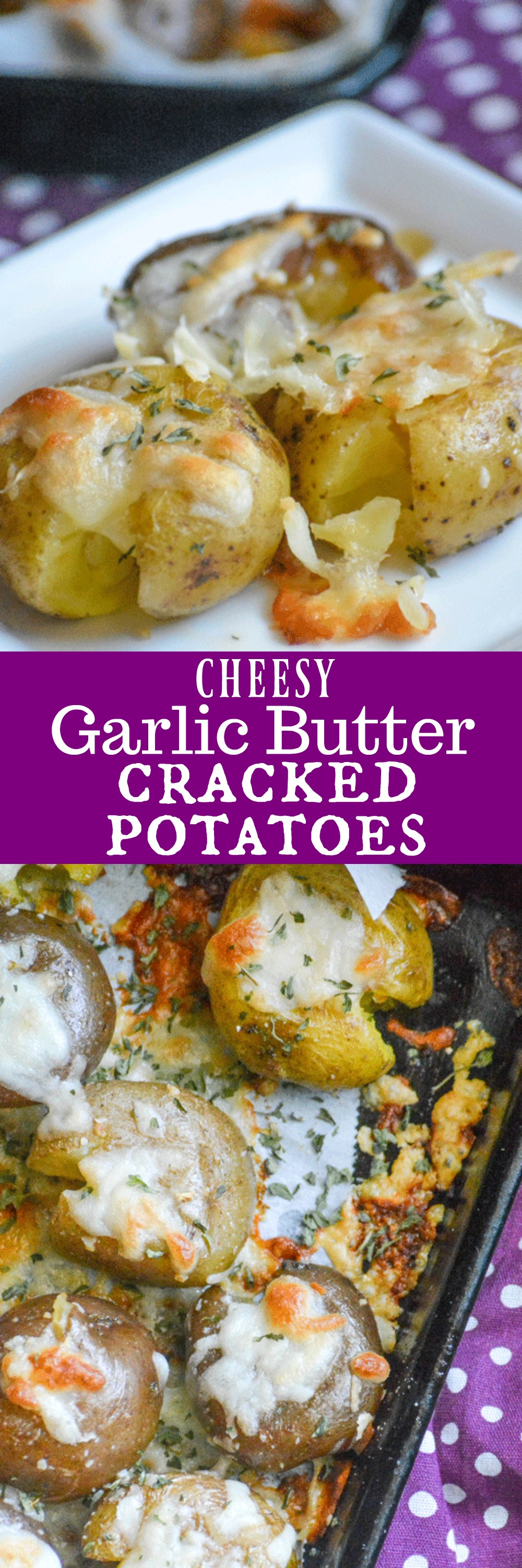 Crisp skinned, roasted baby potatoes are drizzle din garlic butter and topped with an ooey gooey, golden brown mozzarella crust. Serve these Cheesy Garlic Butter Cracked Potatoes with your favorite meat, and give a whole new meaning to a simple dinner of meat and potatoes!